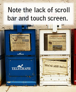 Note the lack of scroll bar or touchscreen on these old newspaper dispensers.